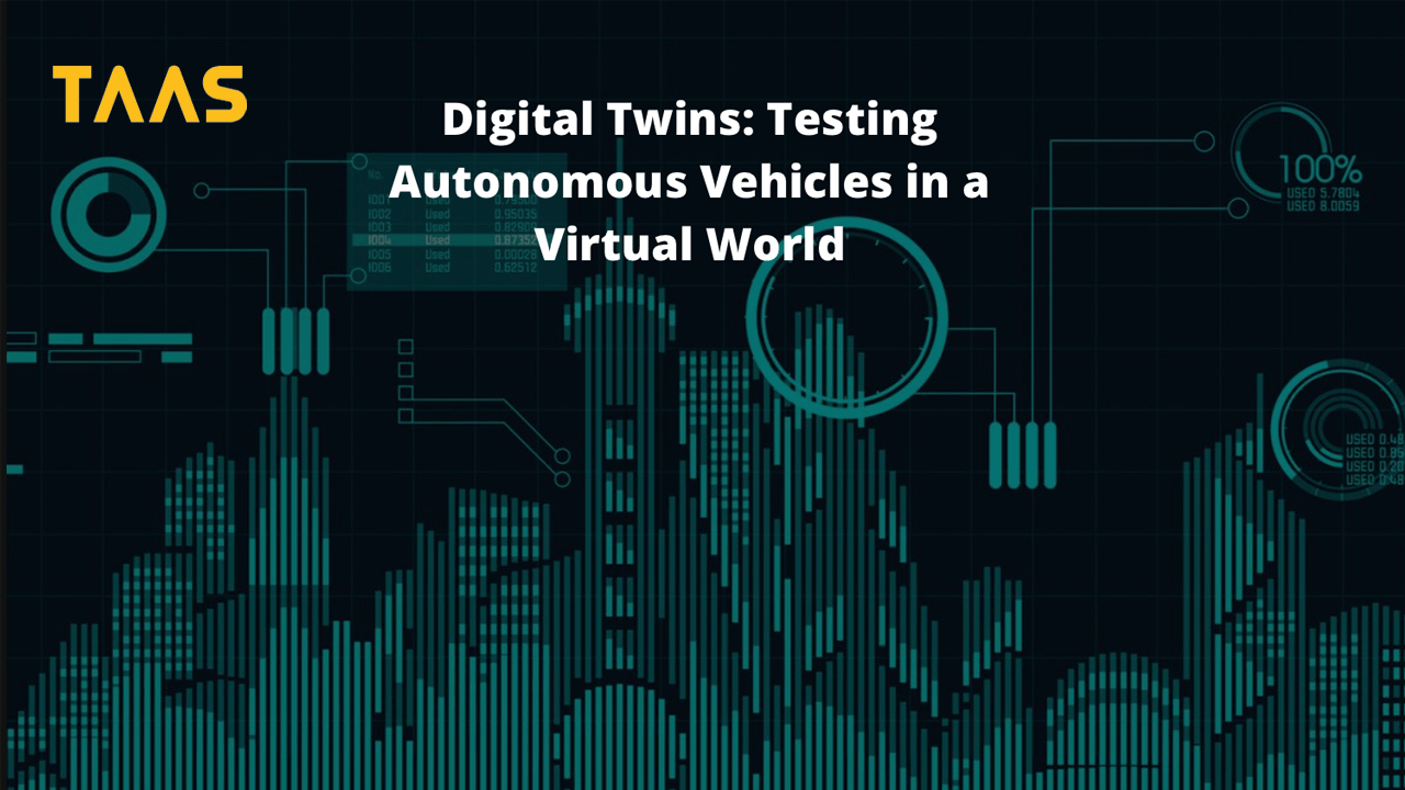 Digital Twins: Testing Autonomous Vehicles in a Virtual World